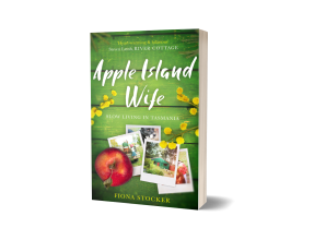 Apple Island Wife - Slow Living in Tasmania, by Fiona Stocker, in paperback and ebook.